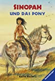 Sinopah und das Pony -