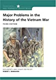 Major Problems in the History of the Vietnam War: Documents and Essays (Major Problems in American History (Wadsworth))