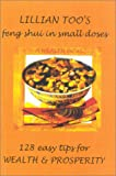 Lillian Too 128 Easy Tips for Wealth and Prosperity (Lillian Too's Feng Shui in Small Doses)