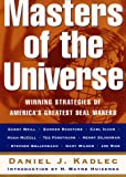 Masters of the Universe: Winning Strategies Of America's Greatest Deal Makers (088730933X) by Daniel J. Kadlec