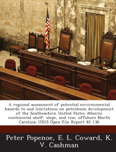 A regional assessment of potential environmental hazards to and limitations on petroleum development of the Southeastern United States Atlantic ... North Carolina: USGS Open-File Report 82-136
