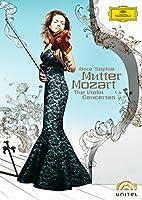Anne-Sophie Mutter: Mozart - The Violin Concertos [DVD] [2006]