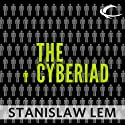 The Cyberiad: Fables for the Cybernetic Age (       UNABRIDGED) by Stanislaw Lem Narrated by Scott Aiello