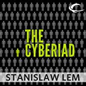 The Cyberiad: Fables for the Cybernetic Age | [Stanislaw Lem]