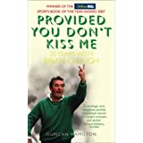 Provided You Don't Kiss Me: 20 Years with Brian Cloughby Duncan Hamilton