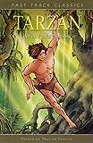 Tarzan. Original by Edgar Rice Burroughs (Fast Track Classics) (0237531607) by Francis, Pauline