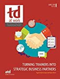 img - for Turning Trainers Into Strategic Business Partners (TD at Work) book / textbook / text book