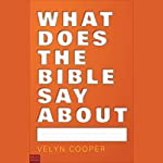 What Does the Bible Say About... | Velyn Cooper