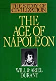 The Age of Napoleon (The Story of Civilization, Vol. 11) (1567310222) by Durant, Will