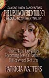The Lies Uncovered Trilogy (Books 4, 5, and 6 of The Dancing Moon Ranch Series)
