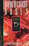 img - for North Coast Roses (Cascadia Gardening Series) book / textbook / text book