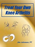 Treat Your Own Knee Arthritis