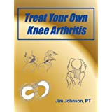 Treat Your Own Knee Arthritisby Jim Johnson