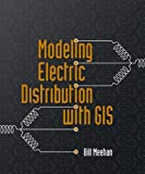 img - for Modeling Electric Distribution with GIS book / textbook / text book