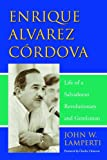 img - for Enrique Alvarez: Life of a Salvadoran Revolutionary And Gentlemen book / textbook / text book