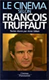 Le cinema selon Francois Truffaut (Collection Cinemas) (French Edition) (2082114066) by Truffaut, Francois