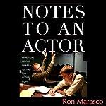 Notes to an Actor | Ron Marasco