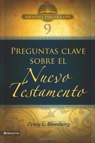 3 Preguntas Clave Sobre El Nuevo Testamento (Biblioteca Teologica Vida)