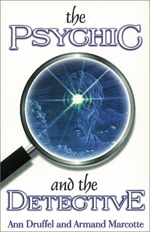 The Psychic and the Detective, ANN DRUFFEL, ARMAND MARCOTTE