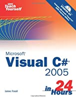 Sams Teach Yourself Visual C# 2005 in 24 Hours, Complete Starter Kit ebook download