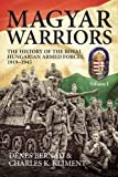 img - for Magyar Warriors. Volume 1: The History of the Royal Hungarian Armed Forces 1919-1945 by D??nes Bern??d (2011-10-01) book / textbook / text book