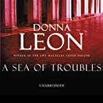 A Sea of Troubles (       UNABRIDGED) by Donna Leon Narrated by David Colacci