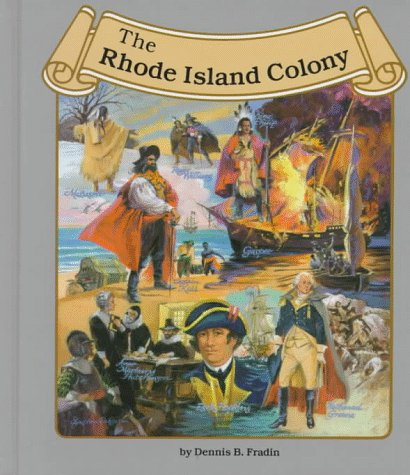 The Rhode Island Colony (Thirteen Colonies (Lucent)), by Dennis Brindell Fradin