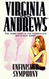 Virginia Andrews Unfinished Symphony (The Logan series)