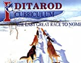 Iditarod: The Last Great Race to Nome:Curriculum Guide (The Last Wilderness Adventure Series)