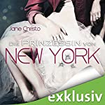 Die Prinzessin von New York (Die Prinzessin von New York 1) | Jane Christo