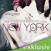 Die Prinzessin von New York (Die Prinzessin von New York 1)   Jane Christo