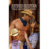 Justified Deception: Prequel to the Dancing Moon Ranch Series ~ Patricia Watters