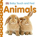 Baby Touch and Feel: Animals.