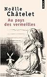 echange, troc Chatelet Noelle - Au pays des vermeilles