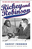 Rickey and Robinson: The Men Who Broke Baseballs Color Barrier