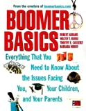 img - for Boomer Basics: Everything That You Need to Know About the Issues Facing You, Your Children, and Your Parents book / textbook / text book