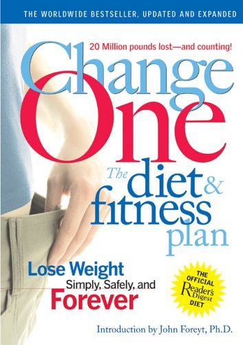 Change One Diet and Fitness: Updated and Expanded, Editors of Reader's Digest
