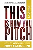 Image of This Is How You Pitch: How To Kick Ass In Your First Years of PR