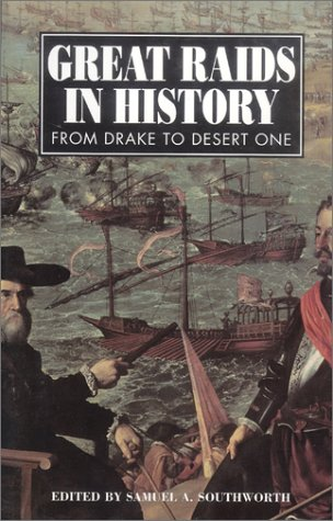 Great Raids in History: From Drake to Desert One