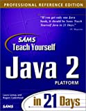 Sams Teach Yourself Java 2 Platform in 21 Days, Professional Reference Edition (067231438X) by Lemay, Laura