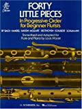 40 Little Pieces in Progressive Order (Louis Moyse Flute Collection)
