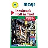 Innsbruck - Hall in Tirol: Stadtführer - Sehenswertes - Stadtrundgänge - Info-Grafiken