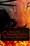 Operation Alpha: Navy Seals - Wild Forces (Bruns_LLC 5)