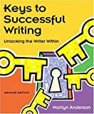 Keys to successful writing:unlocking the writer within