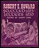 img - for Robert E. Howard Selected Letters 1923-1930 book / textbook / text book