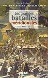echange, troc Nicolas Gouzy, Laurent Albaret, Collectif - Les grandes batailles méridionales : Mieux vaut mort que vif vaincu