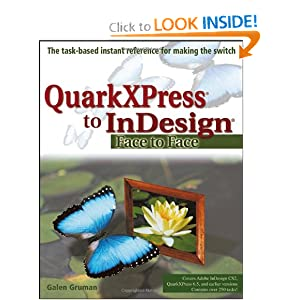 QuarkXPress to InDesign: Face to Face Galen Gruman