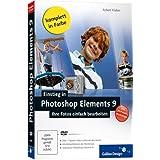 """Einstieg in Photoshop Elements 9: Ihre Fotos einfach bearbeiten (Galileo Design)von """"Robert Kla�en"""""""