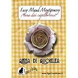 Anna dai capelli rossi - Anna di Avonlea (Italian Edition) ~ Lucy Maud Montgomery