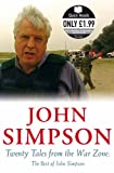 TWENTY TALES FROM THE WAR ZONE: THE BEST OF JOHN SIMPSON (QUICK READS) (0330449990) by JOHN SIMPSON
